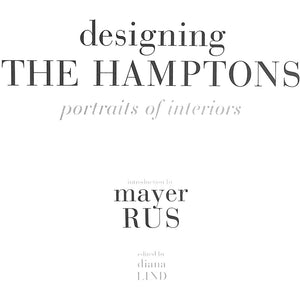 Designing The Hamptons Portraits of Interiors