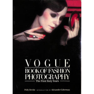 Vogue: Book of Fashion Photography/ The First Sixty Years