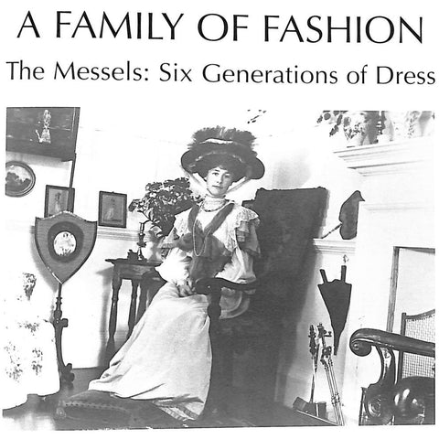 A Family of Fashion The Messels: Six Generations of Dress