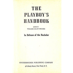 The Playboy's Handbook; In defense of the Bachelor