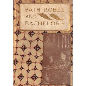 Bath Robes and Bachelors And Other Good Things