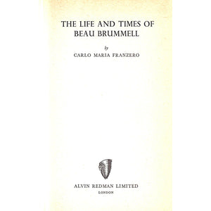 The Life and Times of Beau Brummell