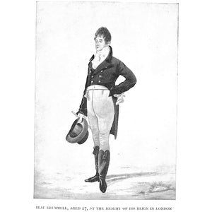 Beau Brummell His Life and Times