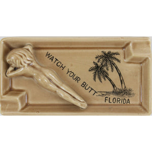 Watch Your Butt 'Florida' Ashtray