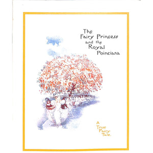 The Fairy Princess and the Royal Poinciana: A True Fairy Tale