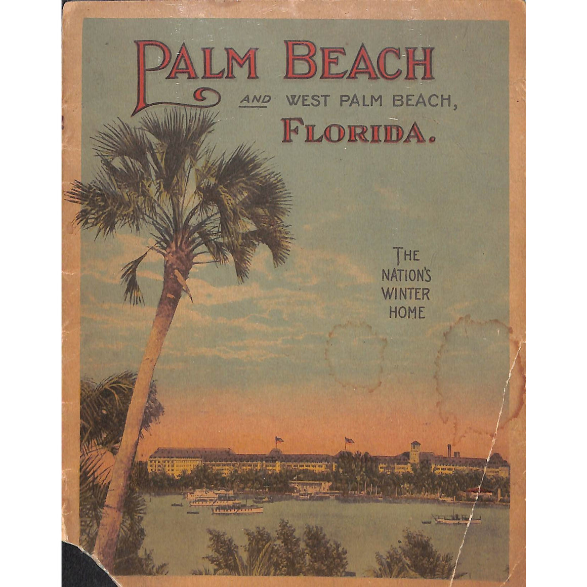 Palm Beach and West Palm Beach, Florida: The Nation's Winter Home