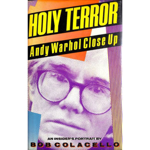 'Holy Terror: Andy Warhol Close Up' 1990 by Bob Colacello