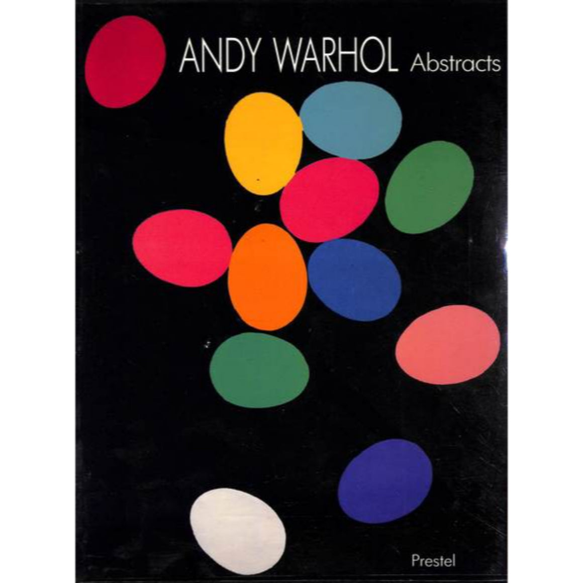 """Andy Warhol Abstracts"" 1993 Edited by Thomas Kellein"