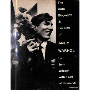 'The Auto-Biography & Sex Life of Andy Warhol' 1971 by John Wilcock