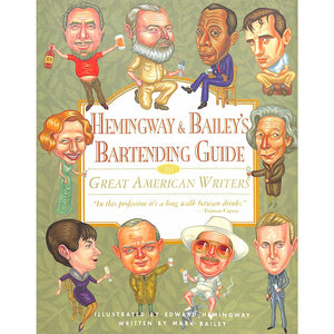 Hemingway and Bailey's Bartending Guide