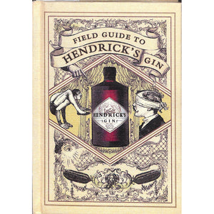 Field Guide to Hendrick's Gin