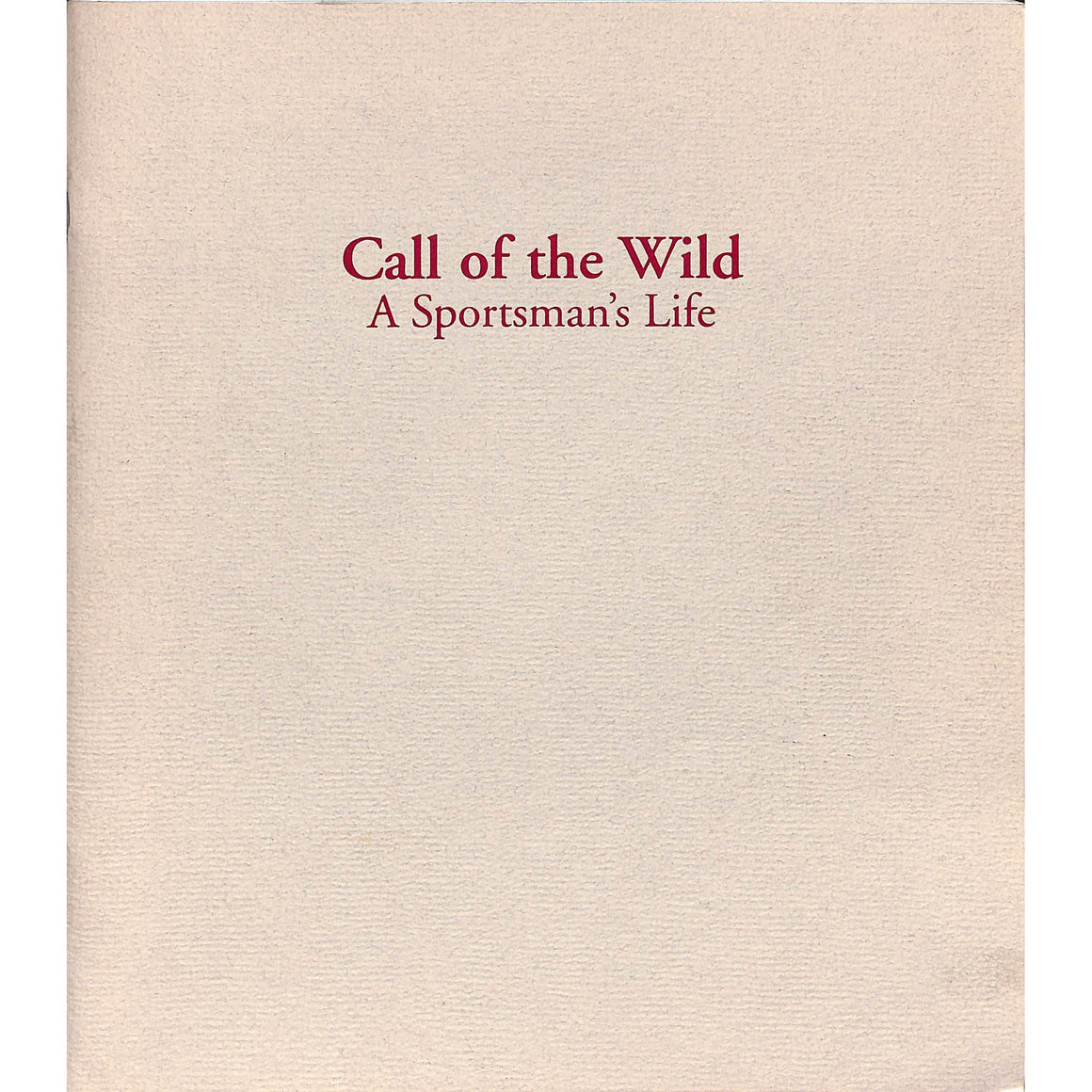 Call Of The Wild: A Sportsman's Life