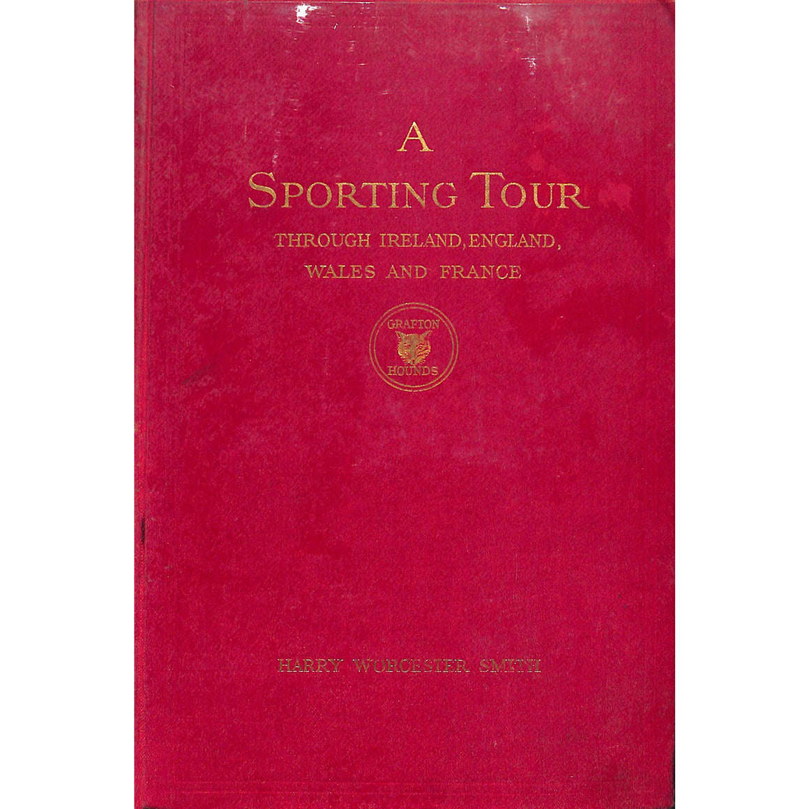 A Sporting Tour: Through Ireland, England, Wales, and France Volume I