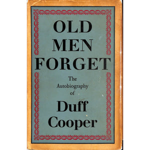 Old Men Forget: The Autobiography Of Duff Cooper