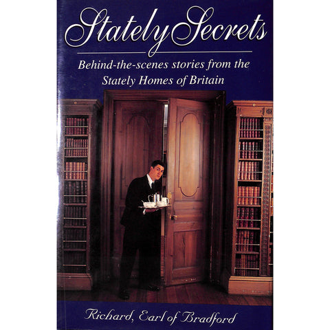 Stately Secrets; Behind the Scenes Stories From The Stately Homes of Britain