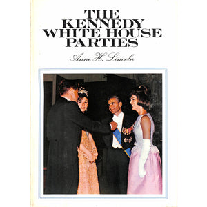 The Kennedy White House Parties