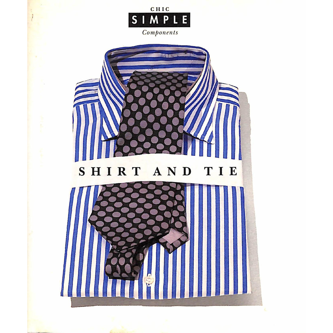 Chic Simple Components; Shirt and Tie