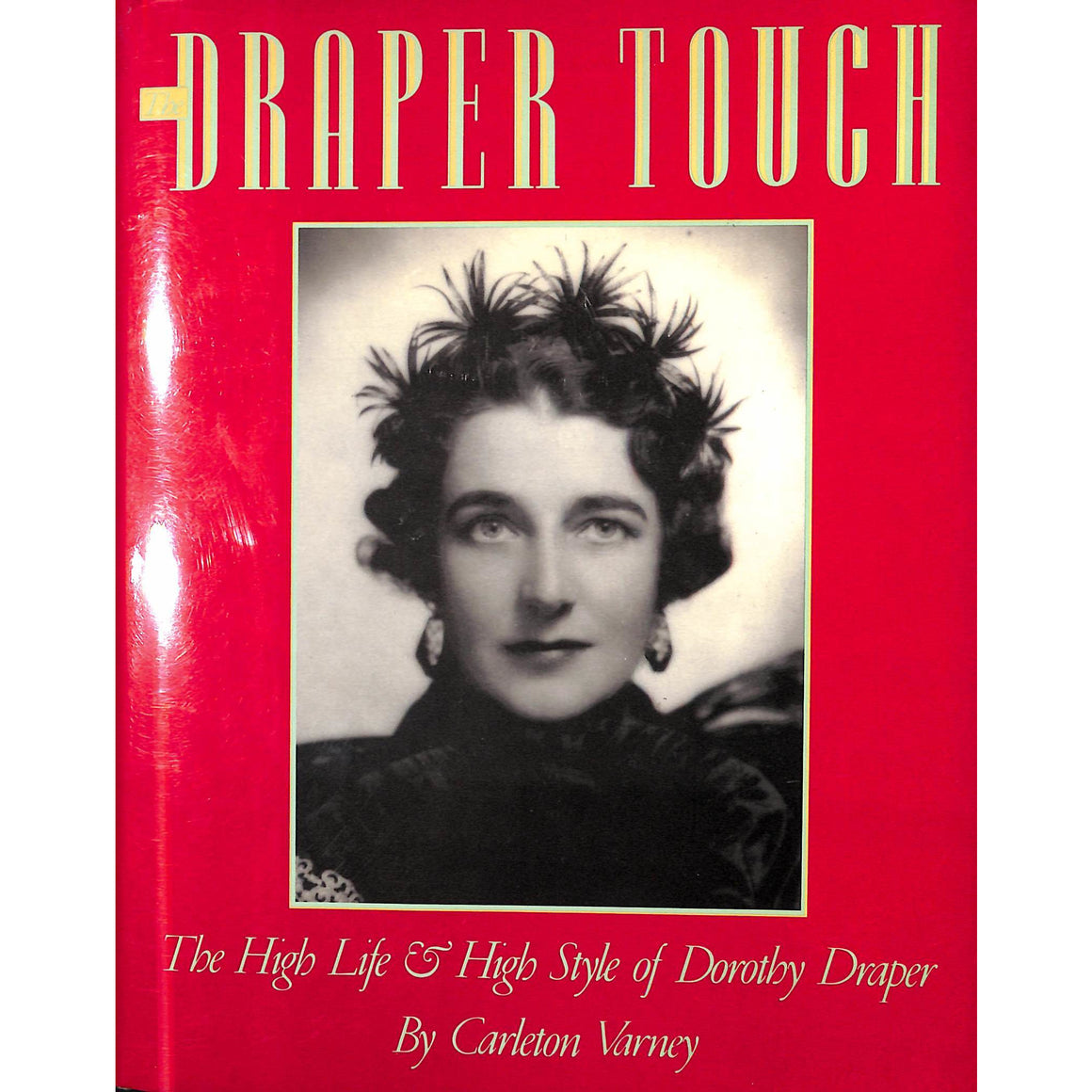 Draper Touch The High Life & High Style of Dorothy Draper