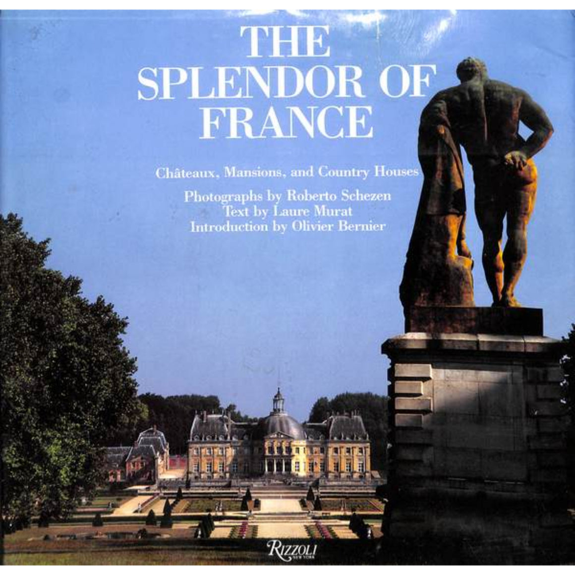 'The Splendor of France: Chateaux, Mansions, and Country Houses'