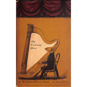 The Unstrung Harp; or, Mr Earbrass Writes a Novel.
