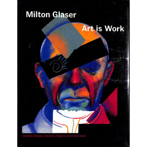Milton Glaser Art Is Work