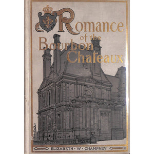 Romance of the Bourbon Chateaux