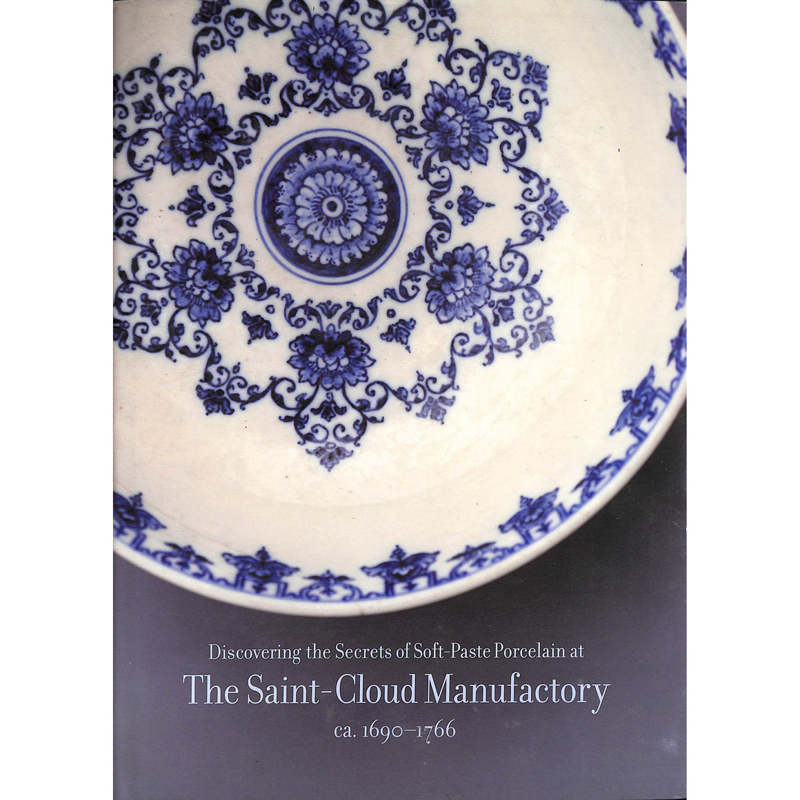 Discovering The Secrets Of Soft-Paste Porcelain AtThe Saint-Cloud Manufactory