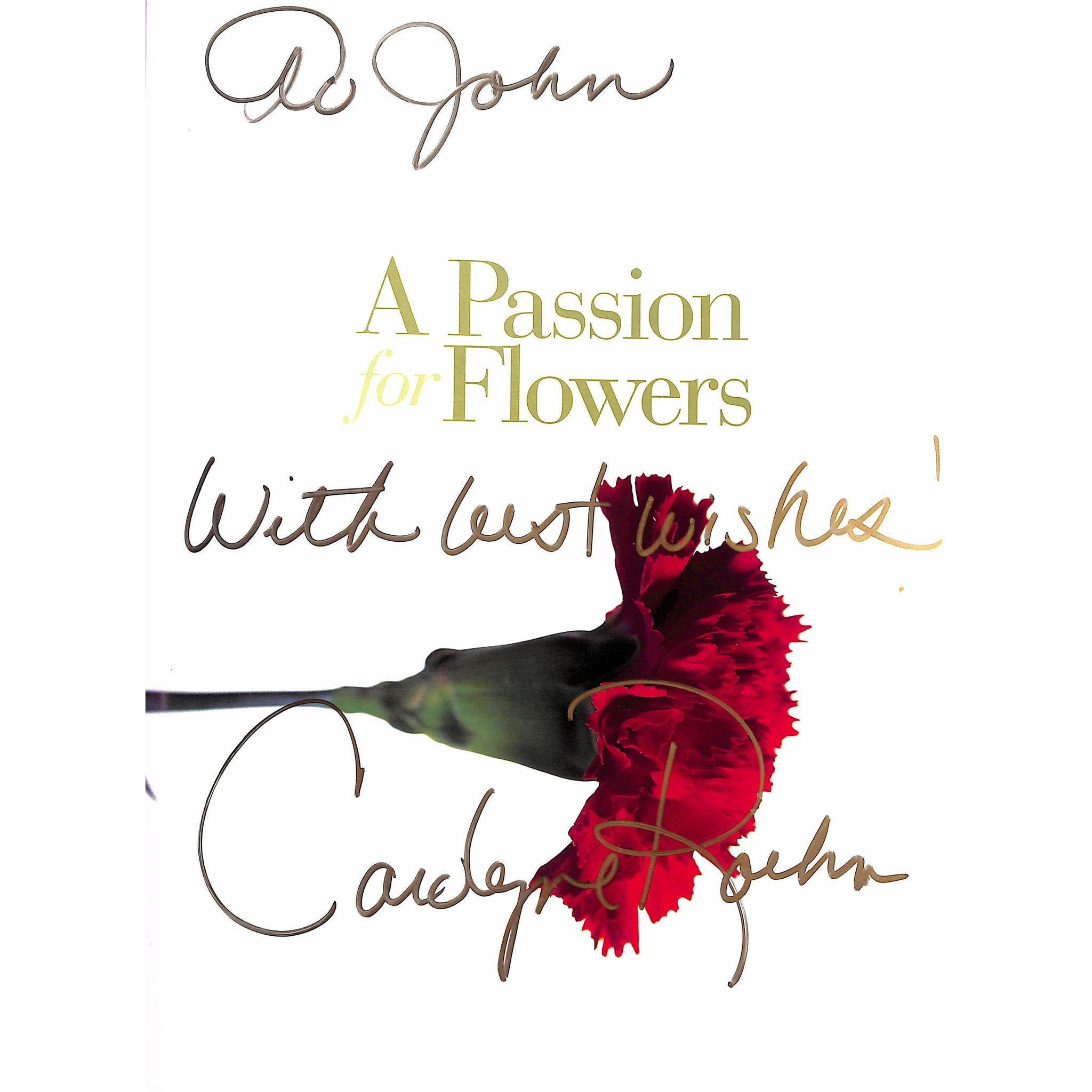 "A Passion For ""a passion for flowers"" by carolyne roehm (inscribed!)"