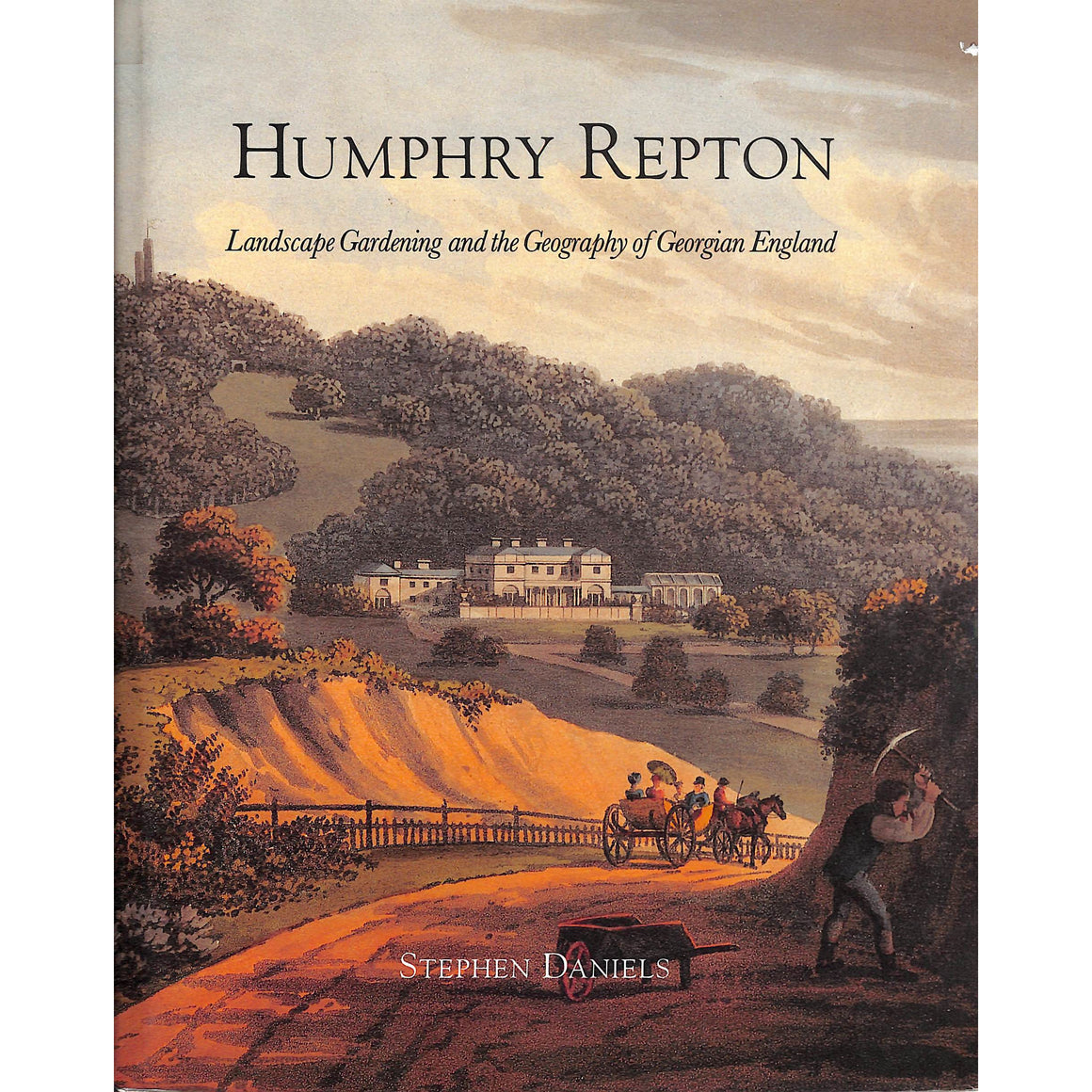 Humphry Repton: Landsape Gardening And The Geography Of Georgian England