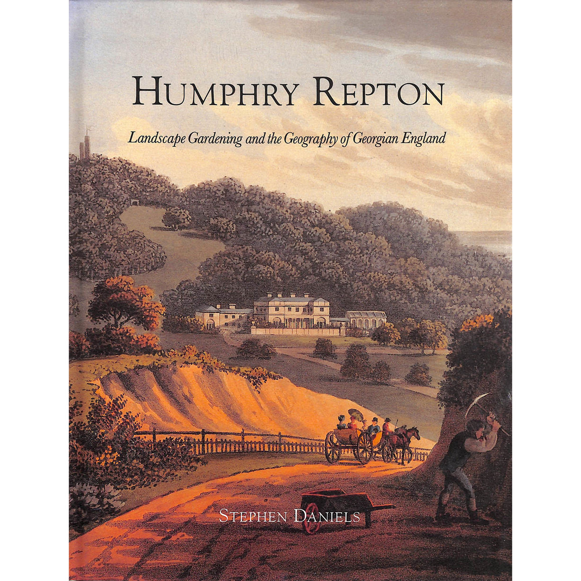 Humphry Repton: Landscape Gardening And The Geography Of Georgian England