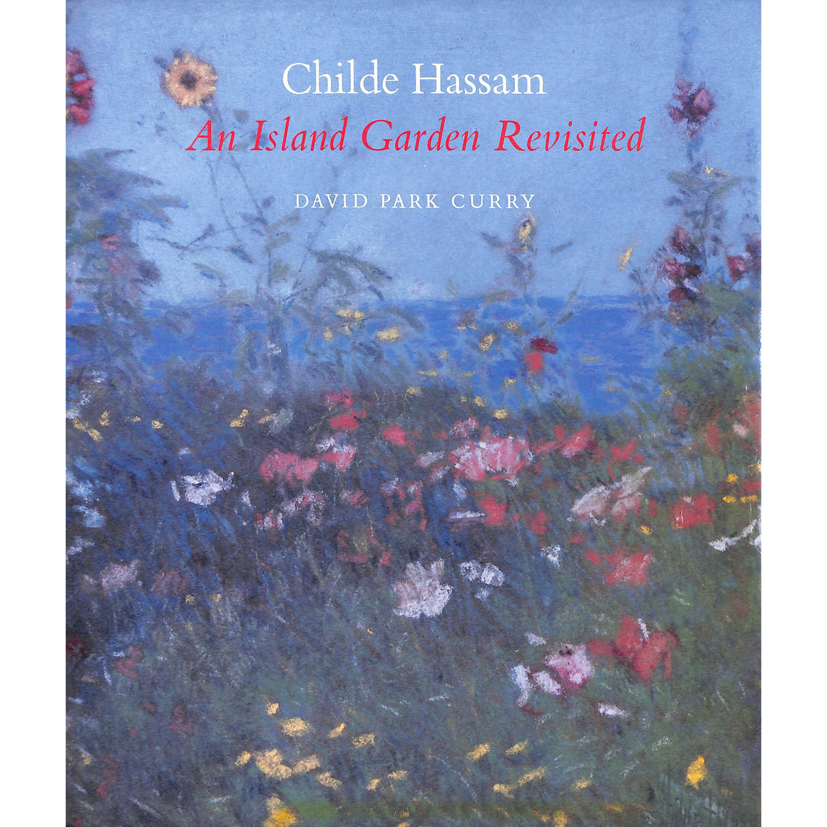 Childe Hassam: An Island Garden Revisited