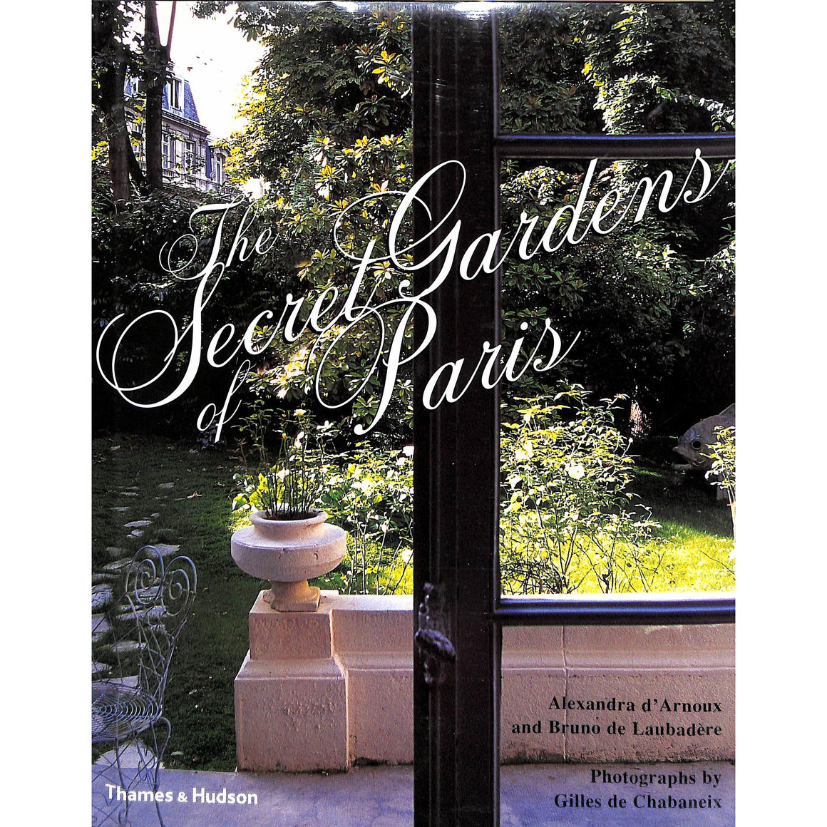 The Secret Gardens Of Paris
