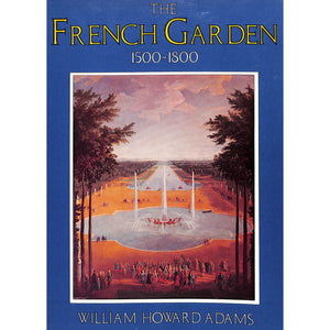 The French Garden 1500-1800