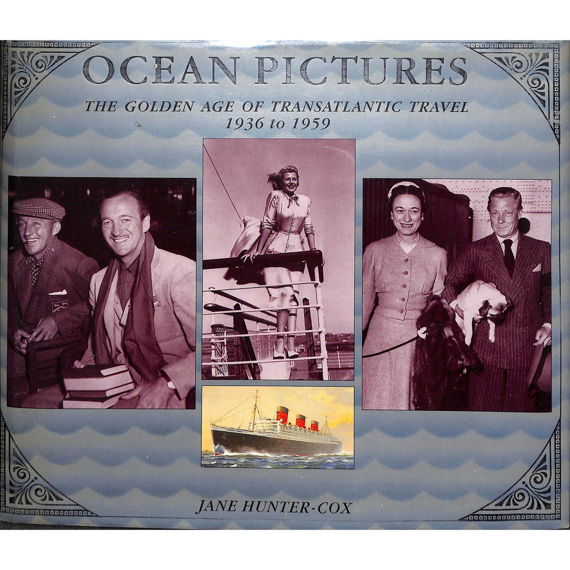 Ocean Pictures: The Golden Age of Transatlantic Travel 1936 to 1959