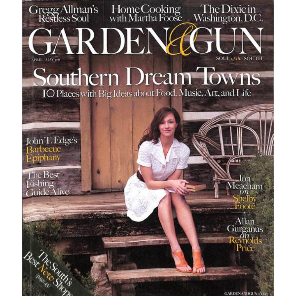 'Garden & Gun Magazine: Southern Dream Towns' April/ May 2011