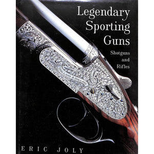 Legendary Sporting Guns: Shotguns and Rifles