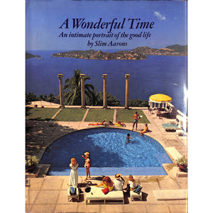 A Wonderful Time: An Intimate Portrait Of The Good Life