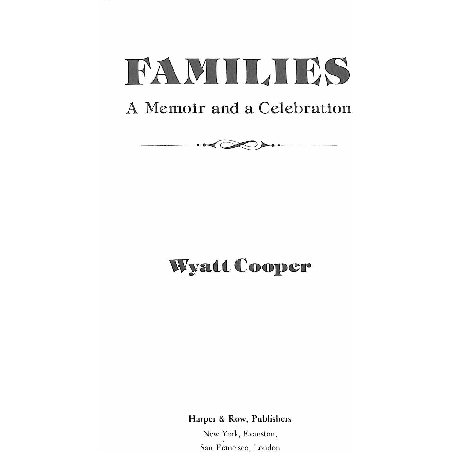 Families: A Memoir and a Celebration 1975 by Wyatt Cooper