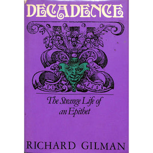 Decadence: The Strange Life of an Epithet