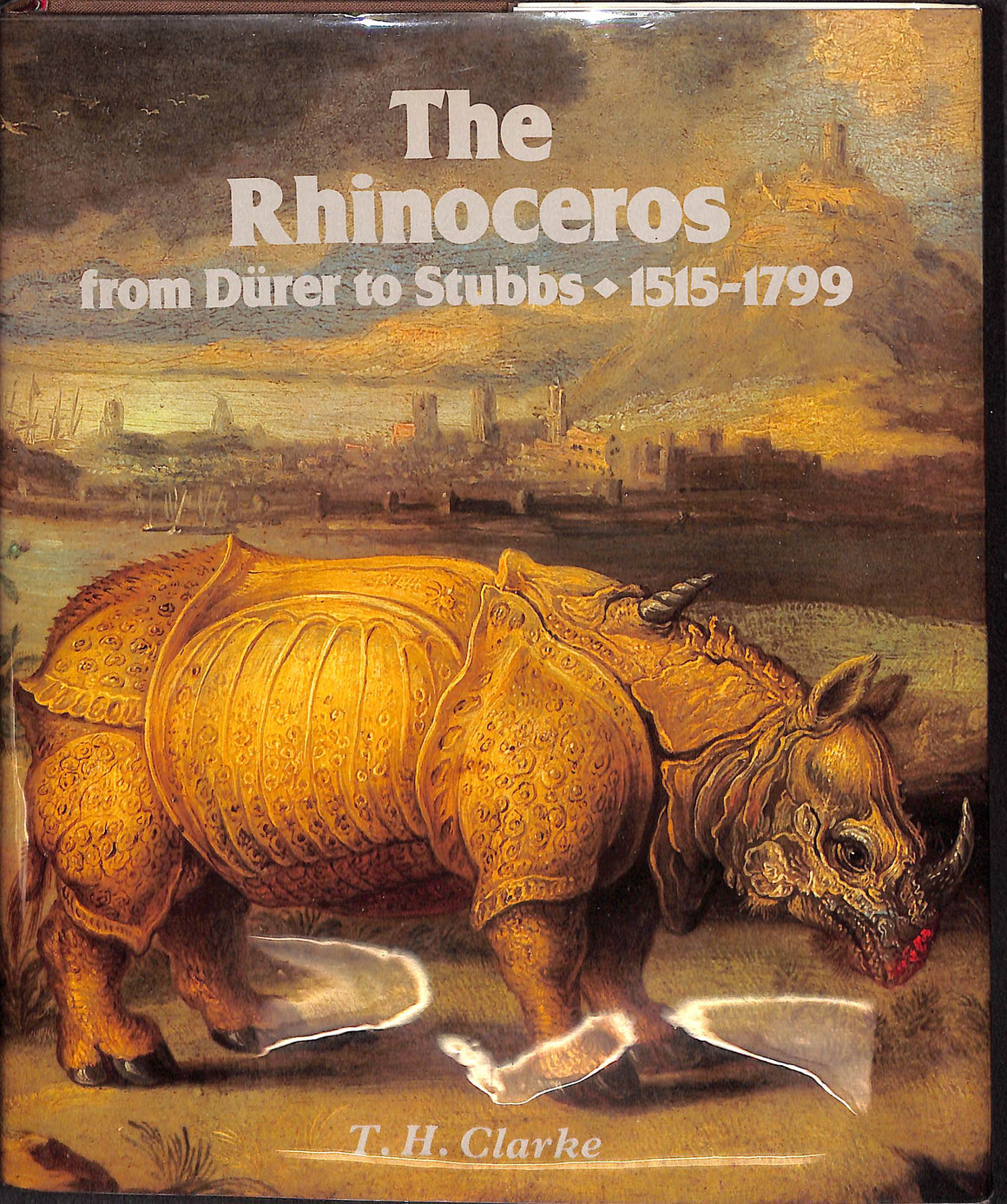 The Rhinoceros: From Durer to Stubbs: 1515-1799