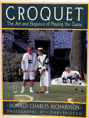 Croquet: The Art and Elegance of Playing the Game