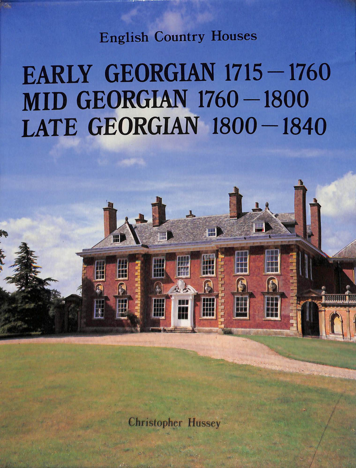 English Country Houses: 3 Vol Early Georgian 1715-1760, Mid Georgian 1760-1800, & Late Georgian 1800-1840