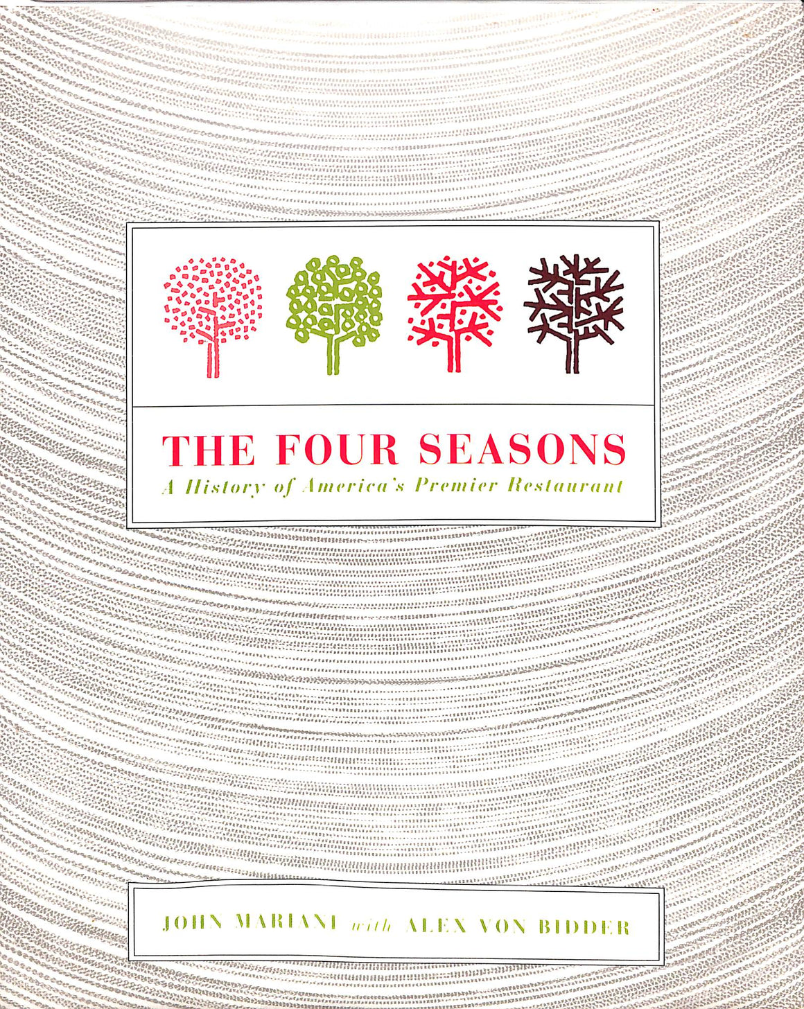 The Four Seasons: A History of America's Premier Restaurant