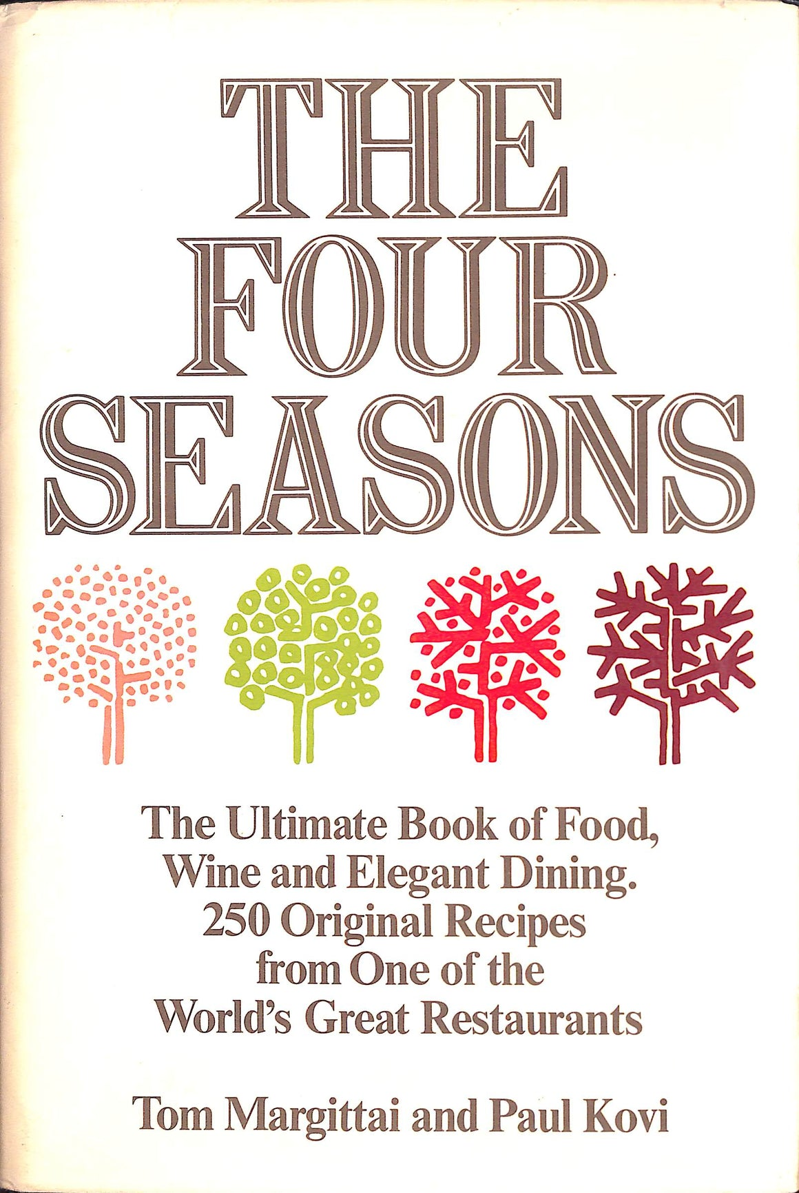 The Four Seasons: 250 Original Recipes