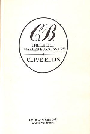 C. B. The Life of Charles Burgess Fry