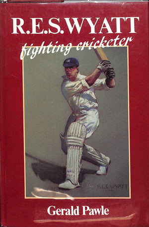 R. E. S. Wyatt- Fighting Cricketer