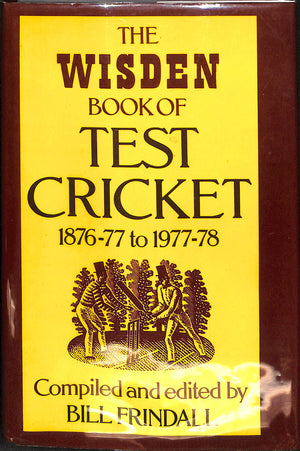 The Wisden Book of Test Cricket: 1876-77 to 1977-78