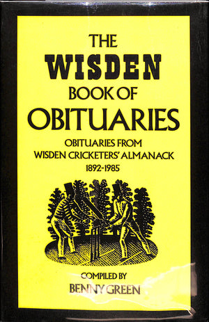 The Wisden Book of Obituaries: Obituaries from Wisden Cricketers' Almanack 1892-1985