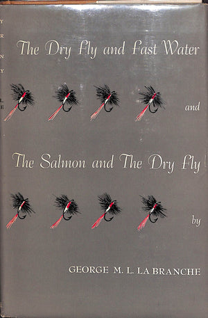 The Dry Fly and Fast Water and The Salmon and The Dry Fly