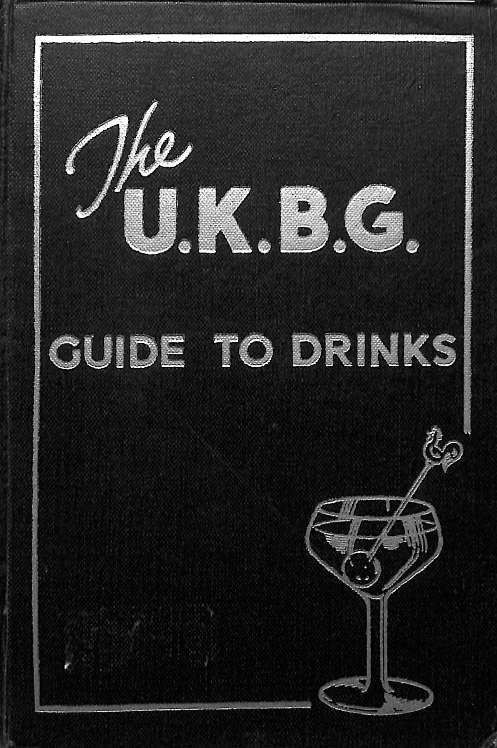 The U.K.B.G Guide to Drinks